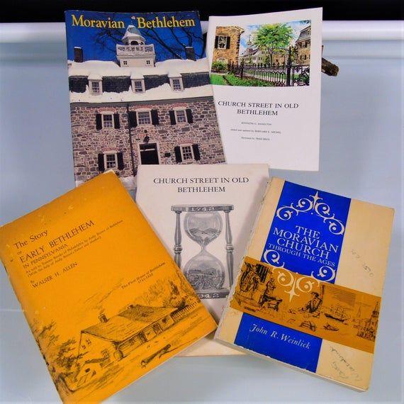 Lot 5 Paperback Books History Of Bethlehem Pa Moravian Bethlehem By Ralph Grayson Schwarz C 1993 Illustrated 32 Pag In 2020 Vintage Book Moravian Church Street