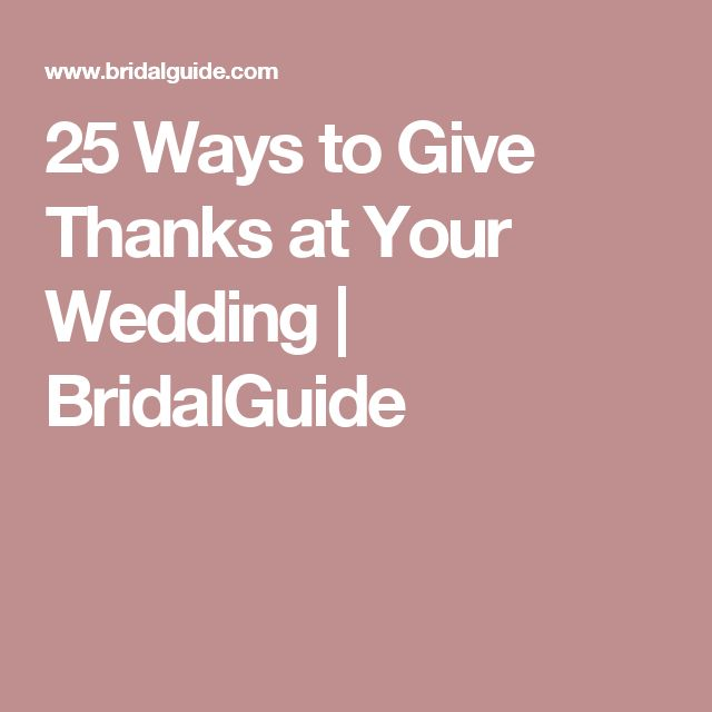 25 Ways to Give Thanks at Your Wedding | BridalGuide