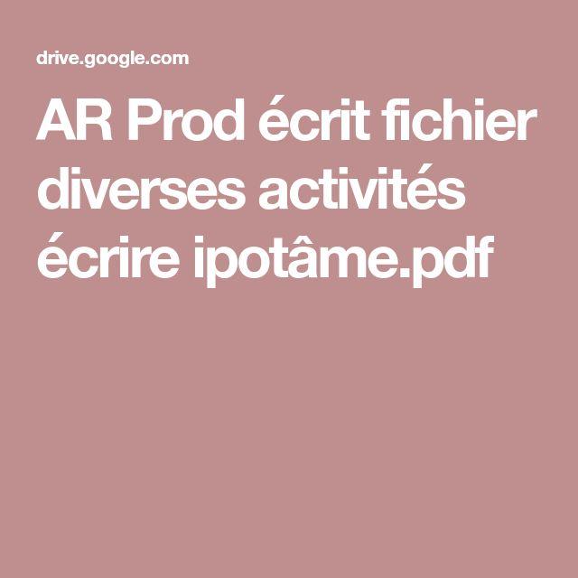 AR Prod écrit fichier diverses activités écrire ipotâme.pdf
