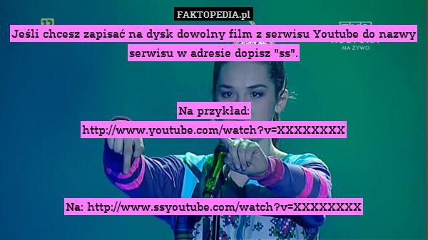 """Jeśli chcesz zapisać na dysk dowolny film z serwisu Youtube do nazwy serwisu – Jeśli chcesz zapisać na dysk dowolny film z serwisu Youtube do nazwy serwisu w adresie dopisz """"ss"""".   Na przykład: http://www.youtube.com/watch?v=XXXXXXXX    Na: http://www.ssyoutube.com/watch?v=XXXXXXXX"""