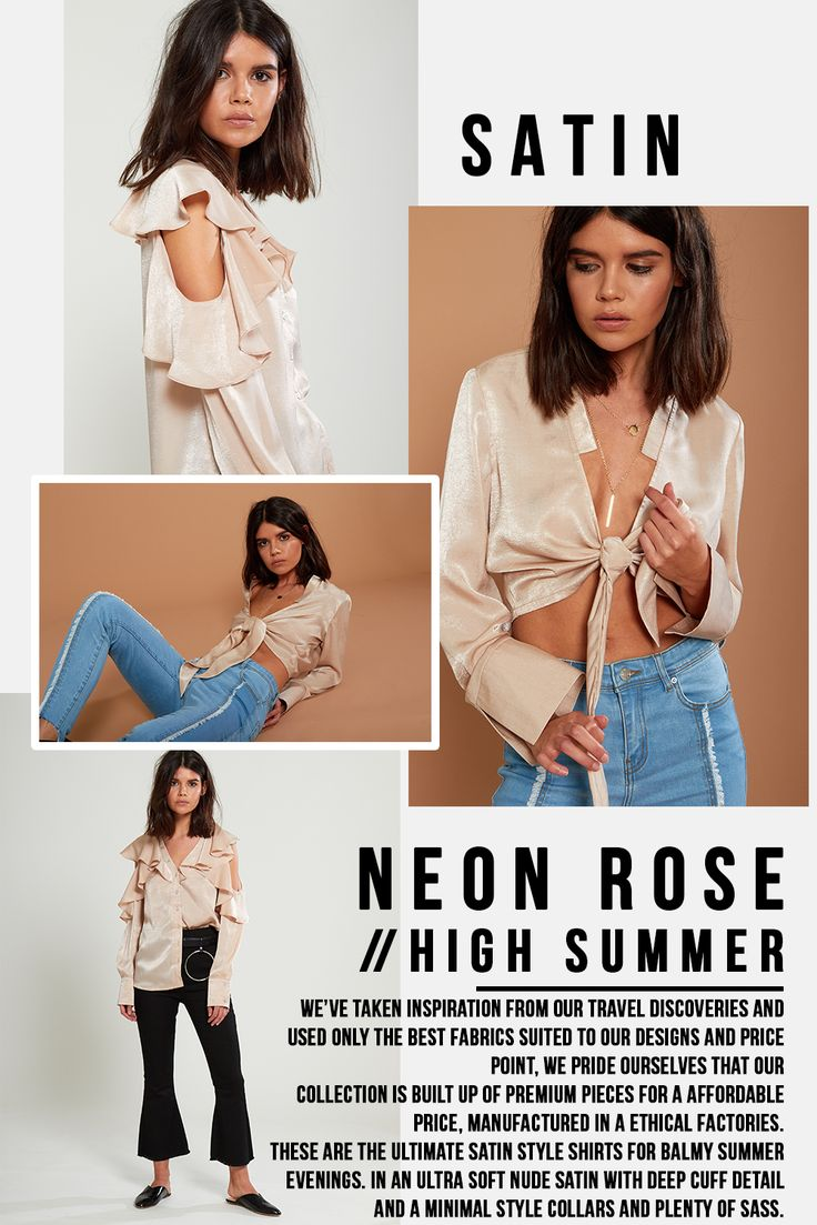 NEON ROSE // HIGH SUMMER // We've taken inspiration from our travel discoveries and used only the best fabrics suited to our designs and price point, We pride ourselves that our collection is built up of premium pieces for a affordable price, manufactured in a ethical factories.  These are the ultimate satin style shirts for balmy summer evenings. in an ultra soft nude satin with deep cuff detail and a minimal style collars and plenty of sass. SHOP NOW.