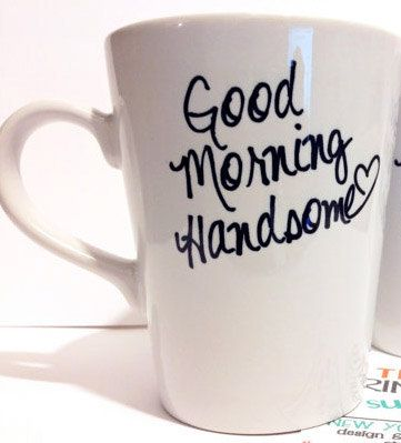 "Gift idea for your husband or boyfriend: ""Good Morning Handsome"" latte mug,  $18.00, from theprintedsurface on Etsy."