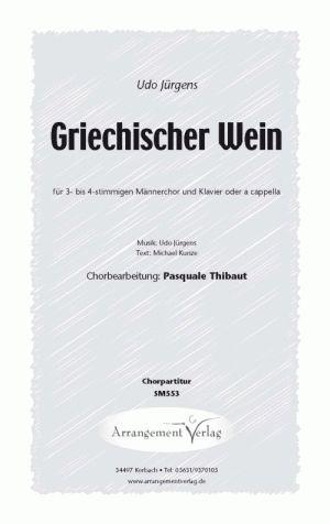 Männerchor: Griechischer Wein (Udo Jürgens) Neubearbeitung von Pasquale Thibaut, mit Klavier oder a cappella