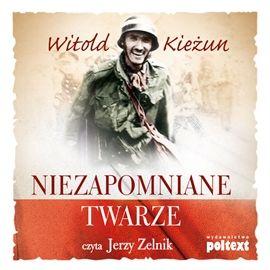 """Witold Kieżun, """"Niezapomniane twarze"""", Warszawa 2014. Jedna płyta CD. 5 godz. 36 min. Czyta Jerzy Zelnik."""