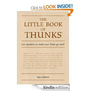 The Little Book of Thunks: 260 questions to make your brain go ouch! (Independent Thinking Series)