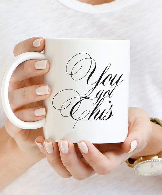 You Got This Mug, New Job Gift, Calligraphy Mug, New Mom Gift, Gift For Her…