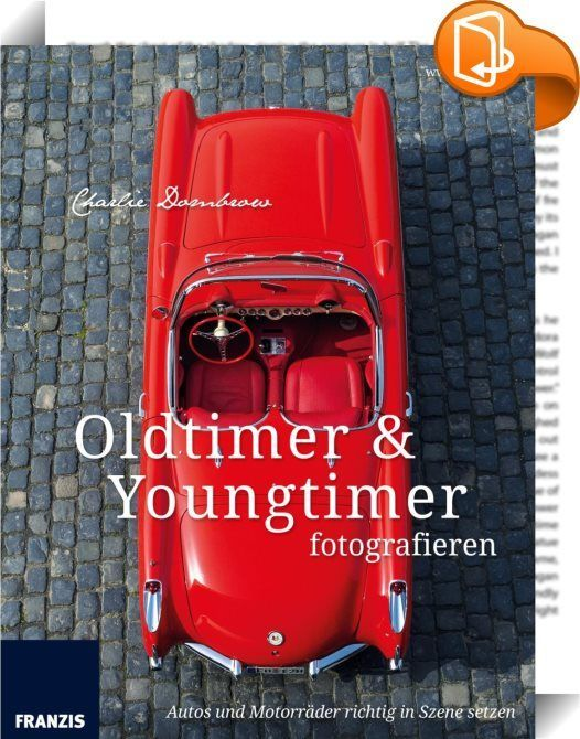 Oldtimer & Youngtimer fotografieren    ::  Autos und Motorräder richtig in…