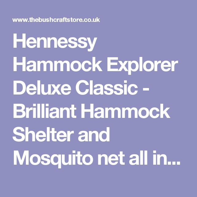 Hennessy Hammock Explorer Deluxe Classic - Brilliant Hammock Shelter and Mosquito net all in one package