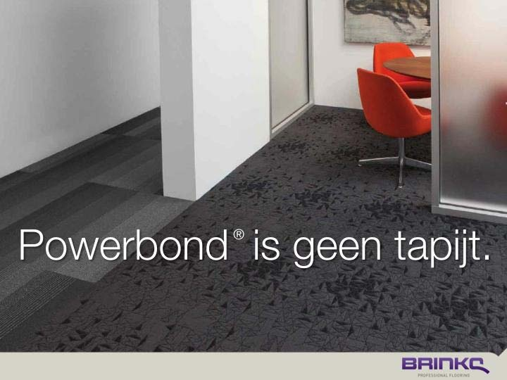 Powerbond is geen tapijt.