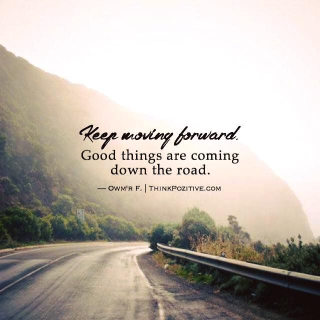 Positive Quotes On Moving Forward: Best 25+ Keep Moving Forward Ideas On Pinterest