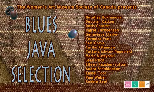 Blues Java Selection: Women's Art Museum Society of Canada online gallery exhibit, 2012