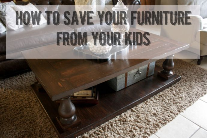 How to Help Save Your Furniture From Your KidsBuild It Craft It Love It