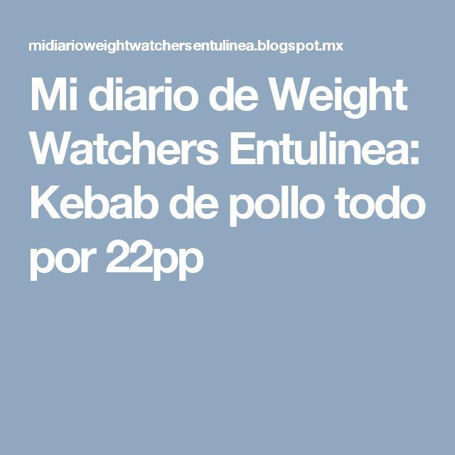 Mi diario de Weight Watchers Entulinea: Kebab de pollo todo por 22pp