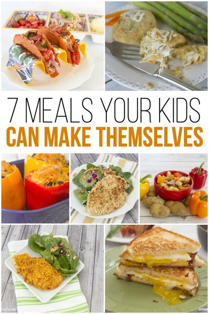 7 Meals Your Kids Can Make Themselves Meals Family Friendly Meals