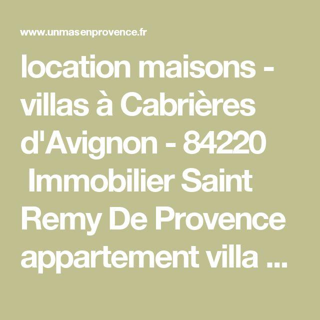 location maisons - villas à Cabrières d'Avignon - 84220 Immobilier Saint Remy De Provence appartement villa propriété vente achat
