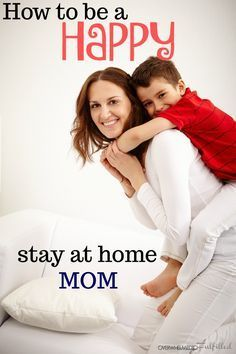 How to be a Happy Stay at Home Mom, Find your worth and identity in Christ, stay at home mom heart