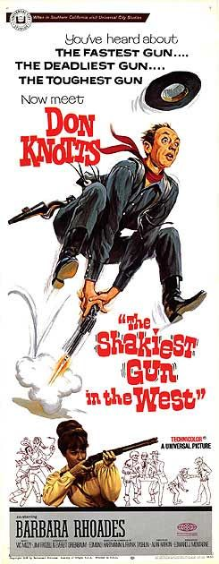 The Shakiest Gun in the West (1968) Stars: Don Knotts, Barbara Rhoades, Jackie Coogan, Don 'Red' Barry, Dick Wilson, Pat Morita ~ Director: Alan Rafkin