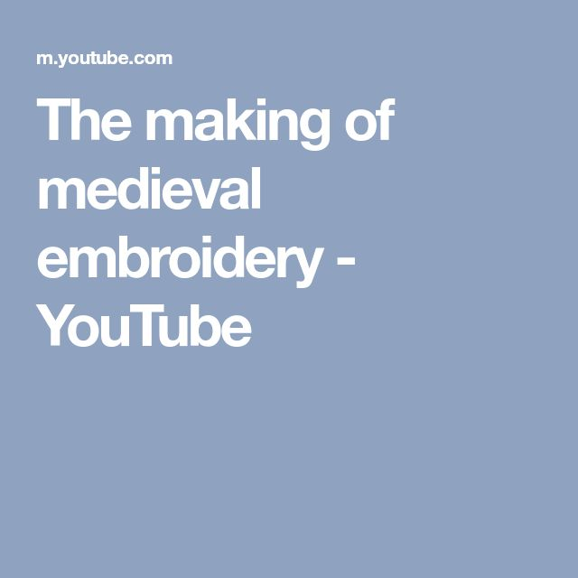 The making of medieval embroidery - YouTube