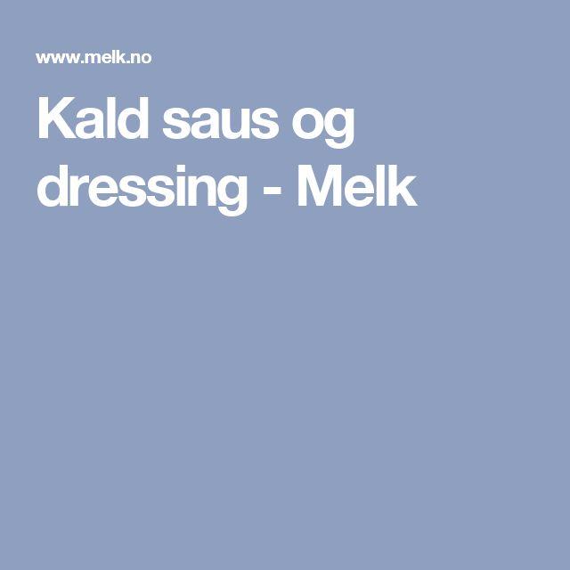 Kald saus og dressing - Melk