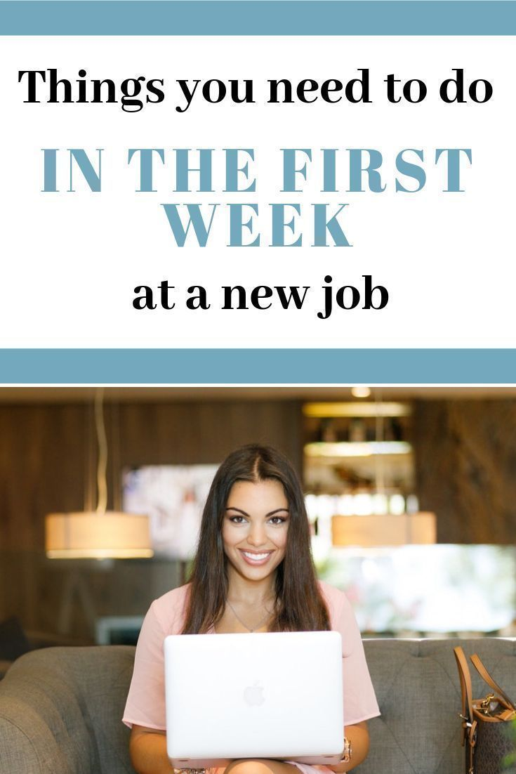 Things You Need To Do In Your First Week At A New Job