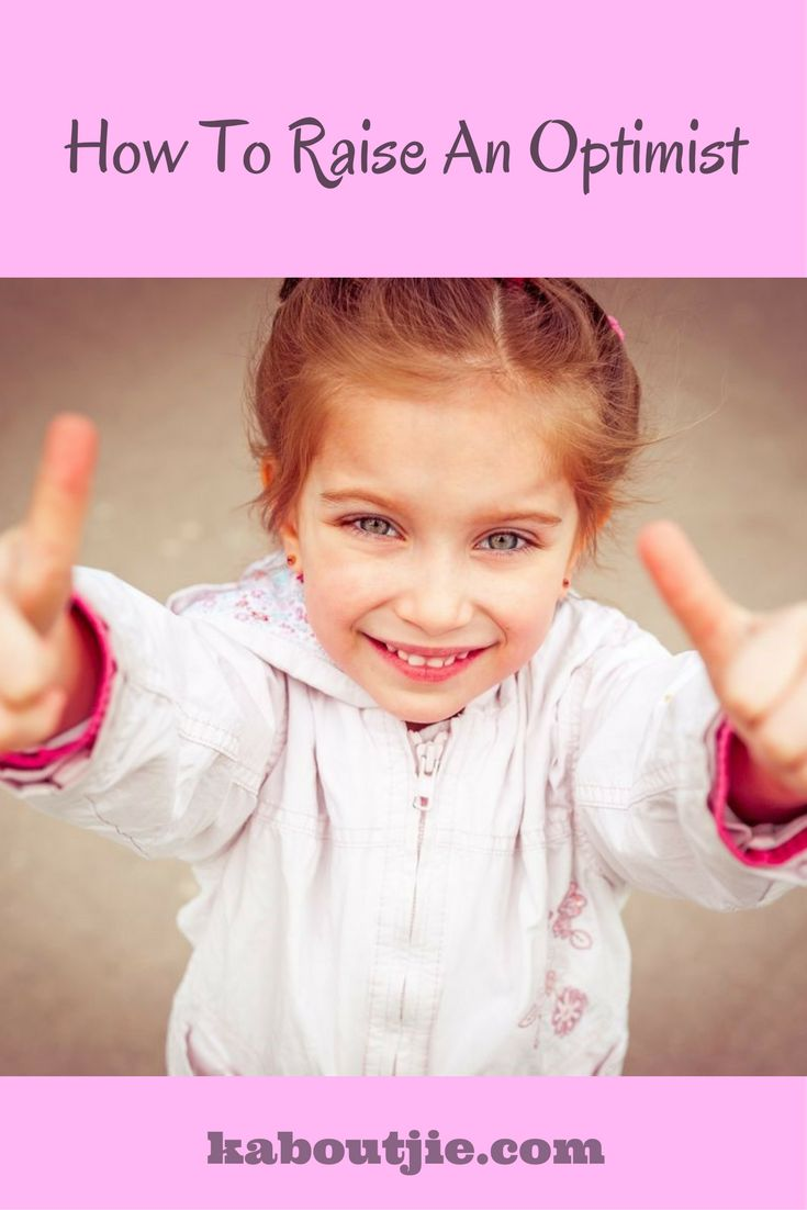 Teaching your child how to be an optimist will help your child to be happier and more fulfilled, here's how to raise an optimist.   #GuestPost #PositiveParenting #HowToRaiseAnOptimist #OptimisticChild