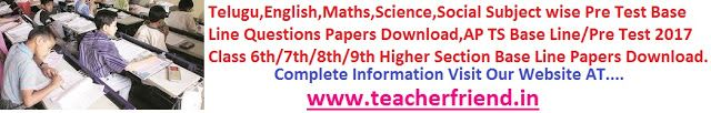 AP TS Base Line Test/Pre Test For Class 6th/7th/8th/9th Subject wise Telugu,English,Maths,Science ,Social Model Baseline/Pre Test Question...