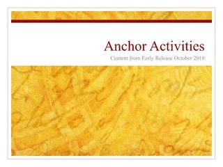 Great resource for learning about anchor activities: what they are/are not, examples of activities, how to implement them in your classroom. (Provided by SlideShare)