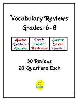 This project contains 30 vocabulary review exercises for middle school students. Each review includes 20 questions. Immediately following each page of review questions is an answer key. Reviews cover a variety of topics, including literature, math, history, science, music, geography, grammar, and arts and music.