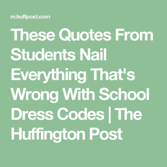 These Quotes From Students Nail Everything That's Wrong With School Dress Codes | The Huffington Post