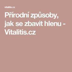 Přírodní způsoby, jak se zbavit hlenu - Vitalitis.cz