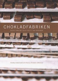 Chokladfabriken : riktigt goda råd, recept och ett par provningar (inbunden) | Bokus | bok |book | böcker