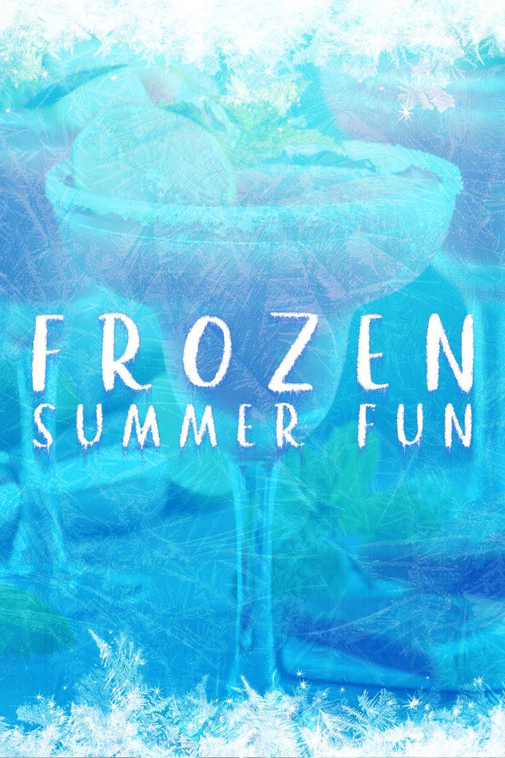 Frozen summer fun frozen summer frozen summer drinks