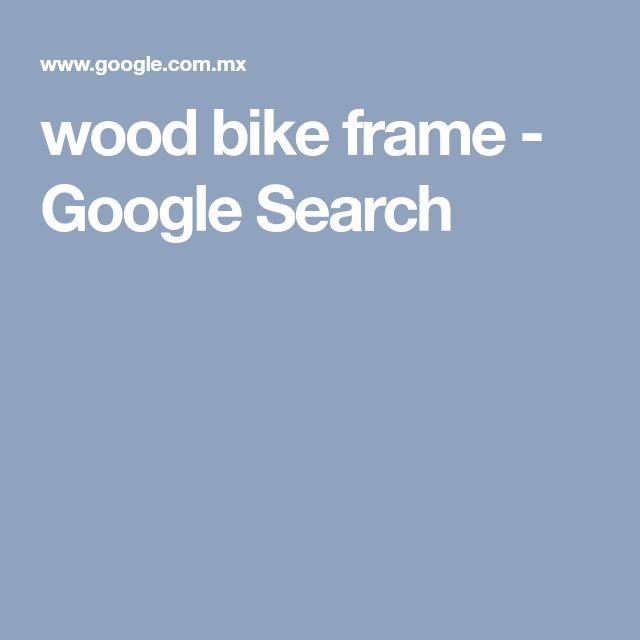 wood bike frame - Google Search