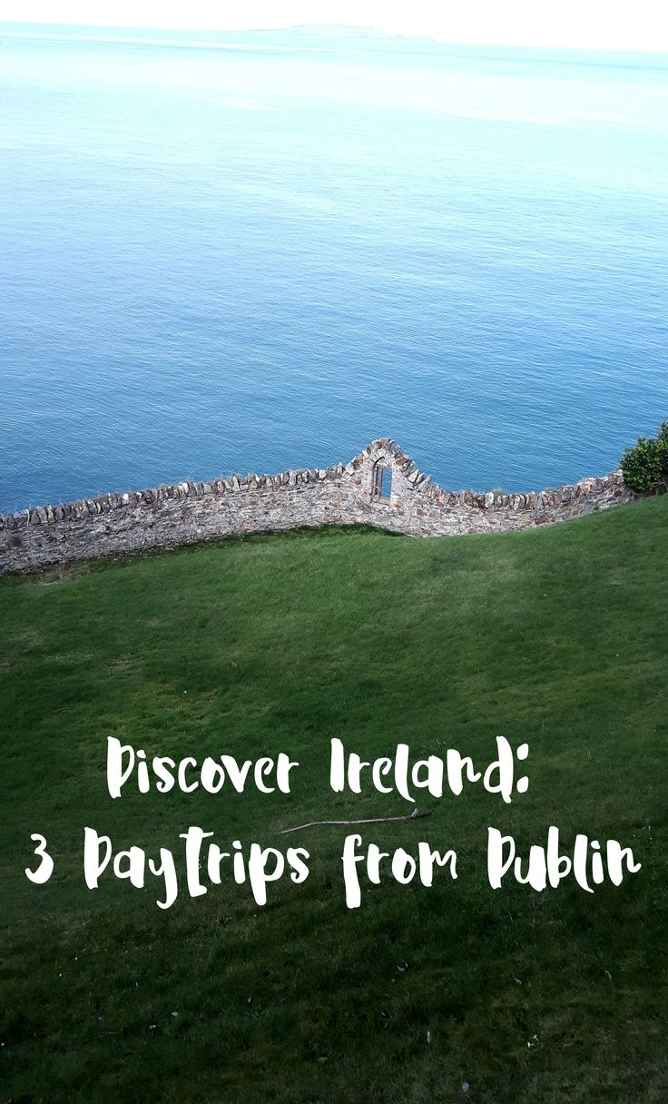 3 Ziele für einen Tagesausflug von Dublin aus