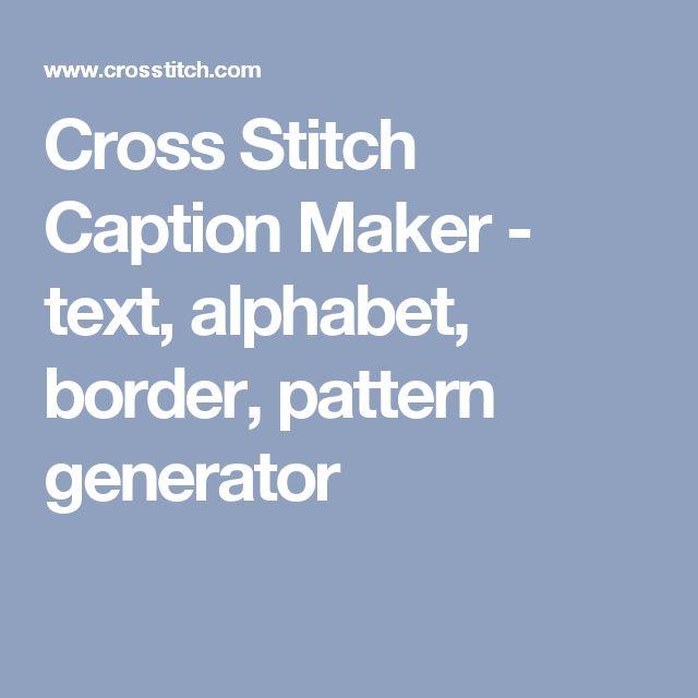 Cross Stitch Caption Maker - text, alphabet, border, pattern generator