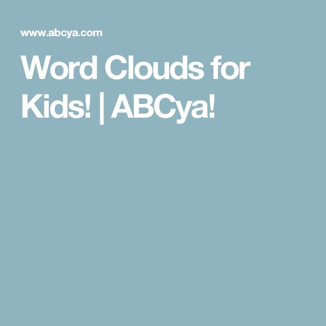 Word Clouds for Kids!   ABCya!