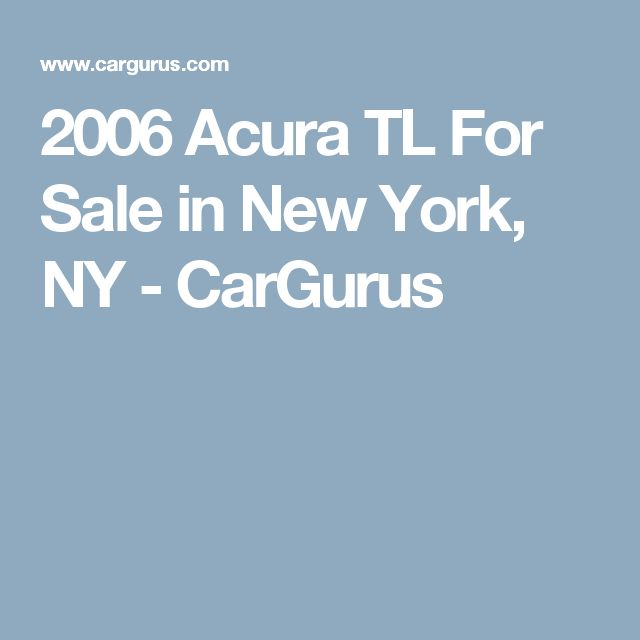 2006 Acura TL For Sale in New York, NY - CarGurus