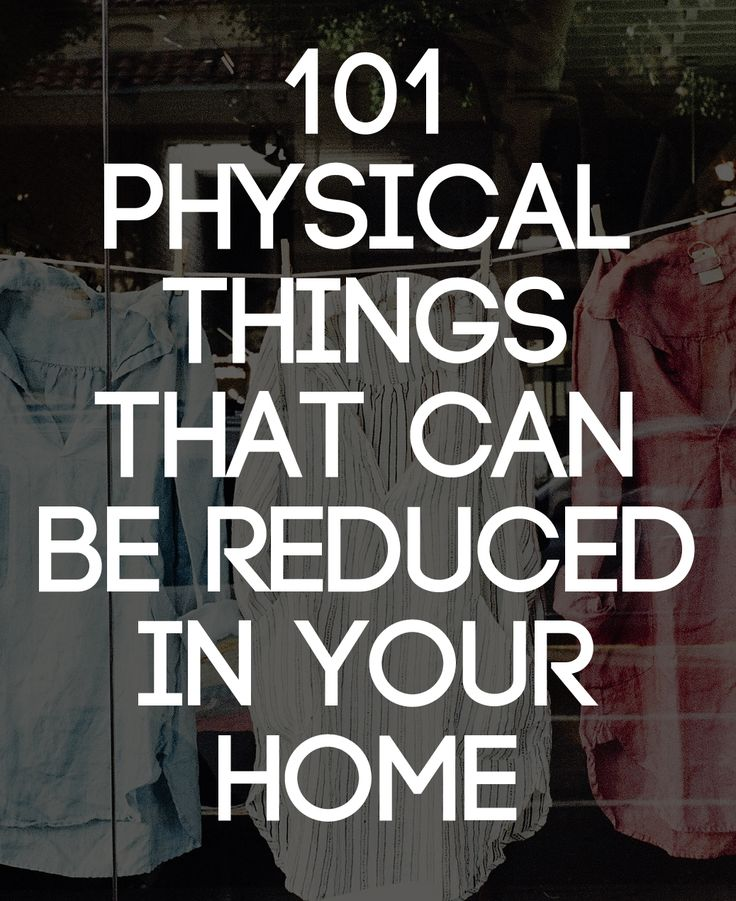 I like this list! This list is not meant to overwhelm or frustrate you. It is simply meant to give you an idea of how significant a change can be brought in your home by removing excess things.