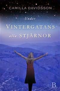 Kim M. Kimselius är här nu!: Boktips: Under vintergatans alla stjärnor av Camilla Davidsson http://kim-m-kimselius.blogspot.se/2014/08/boktips-under-vintergatans-alla.html En magiskt underbar bok! Läs den!