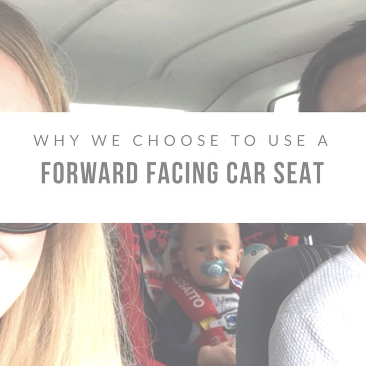 This post details the reasons why we use a forward facing car seat for our son. The debate rages on about rear facing vs forward facing.