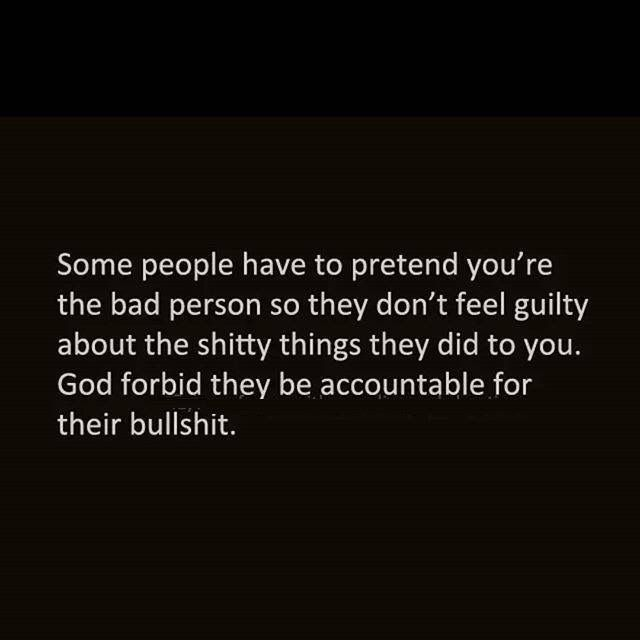 I see your daughter posted this on FB and you liked it. You need to look in a mirror and read this to yourself. You pretend I'm the bad person so you don't feel guilty about having an affair with my husband and trying to ruin our marriage. God forbid you should be accountable for your bullshit.