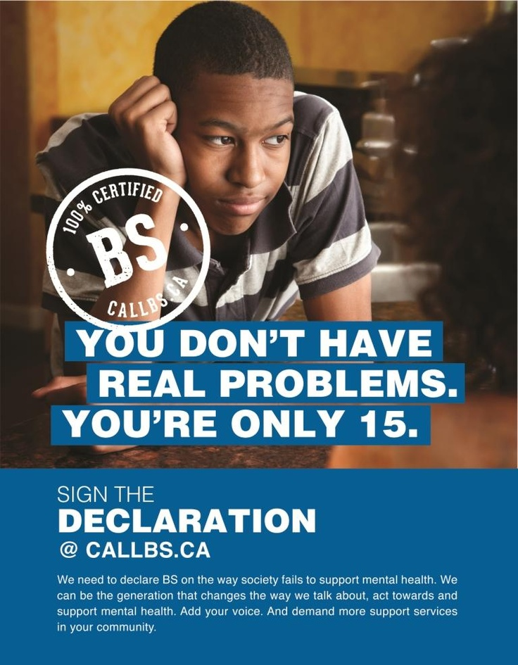 Ever been told this? It's time to #callBS on the way society fails to support youth #mentalhealth. Sign the declaration at www.callbs.ca.