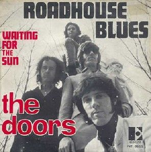 The Doors - Roadhouse Blues. ALL TIME fav song from them