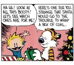 Calvin and Hobbes (DA) - Strange that Santa would go to the trouble to wrap a box of coal.