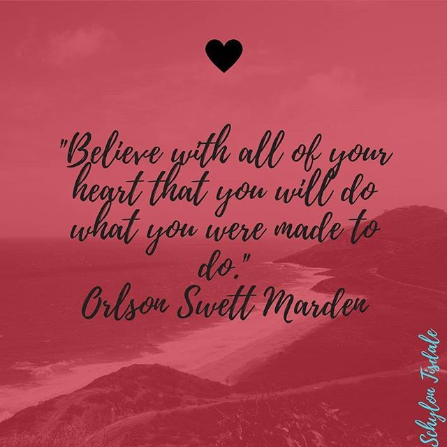 Believe with ALL your heart that you were made for this. #believe #heart #yougotthis