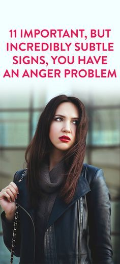 6 Signs You Might Have An Anger Problem