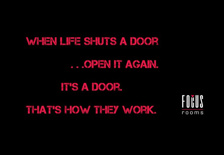 Monday Motivation  When life shuts a door ...open it again!