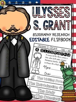 THIS PRODUCT IS INCLUDED IN THE MEGA BUNDLES: US PRESIDENTSBIOGRAPHY FLIPBOOKS MEGA BUNDLE*********************************************************************Make research on Ulysses S. Grant interesting and fun with this EDITABLE flipbook organizer.WHATS INCLUDED: * Blackline (editable) flipbook templates x 6* Self and peer-editing Checklist* Writing Sheets ( 4 options )* Teacher Grading Rubric (2 options: with/without scoring )ACTIVITY  Students research the life of Ulysses S.
