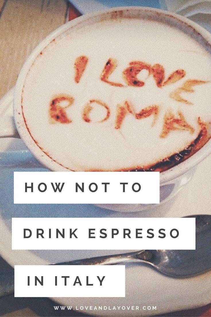 How to Not Drink Espresso in Italy #espresso #coffee #Italy #travelitaly #italianespresso