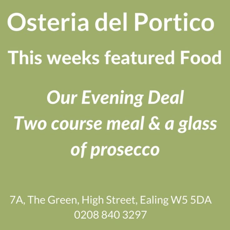 Our Evening Deal at Osteria del Portico - Two course meal & a glass of #prosecco.  http://wu.to/heeTps  #Restaurant #Ealing #London